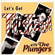 Plungers, The - Let's Get Twisted!