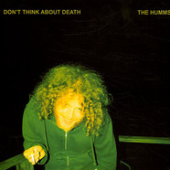 Humms, The - Don't Think About Death