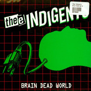 Thee Indigents   - Brain Dead World