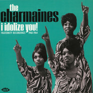 Charmaines - I Idolize You! Fraternity Recordings 1960-1964