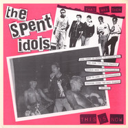 The Spent Idols / Dead End Kids (2) - That Was Then, This Is Now / Skin The Kitty