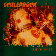 Schleprock - Out Of Spite