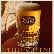 The Flaming Stars - Spilled Your Pint