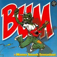 Bum - Wanna Smash Sensation
