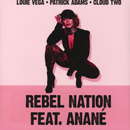 Louie Vega & Patrick Adams - Rebel Nation Remixes Feat. Anane