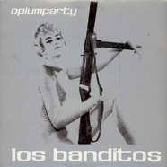Los Banditos - Opiumparty