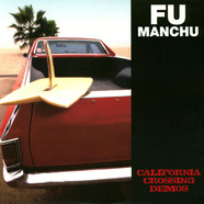 Fu Manchu - California Crossing Demos