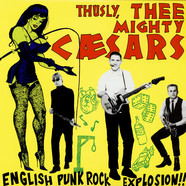 Thee Mighty Caesars - English Punk Rock Explosion!!