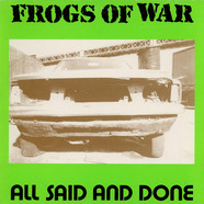Frogs Of War - All Said And Done