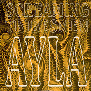 Screaming Tribesmen, The - Ayla