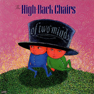 High-Back Chairs, The - Of Two Minds