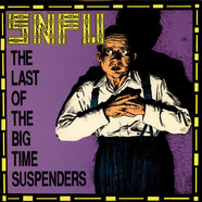 SNFU - The Last Of The Big Time Suspenders
