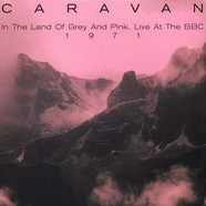 Caravan - In The Land Of Grey And Pink Live At The BBC 1971