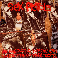 Sex Pistols - We've Cum For Your Children (Wanted: The Goodman Tapes)