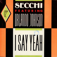 Stefano Secchi Featuring Orlando Johnson - I Say Yeah