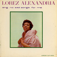 Lorez Alexandria - Sing No Sad Songs For Me