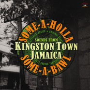 V.A. - Some A Holla Some A Bawl Sounds From Kingston Town Jamaica