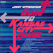 Jimmy Witherspoon With Jay McShann & His Band - Goin' To Kansas City Blues