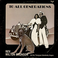 Rev. Milton Brunson And The Thompson Community Singers - To All Generations