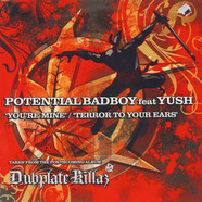 Potential Bad Boy feat Yush - You're Mine / Terror To Your Ears