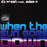 Fresh Feat. Adam F - When The Sun Goes Down