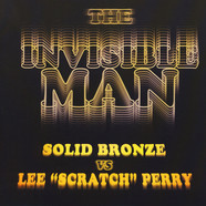 Lee Scratch Perry Vs. Solid Bronze - The Invisible Man Colored Vinyl Edition