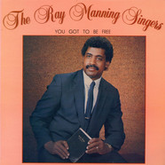 The Ray Manning Singers - You Got To Be Free