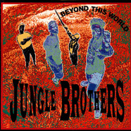 Jungle Brothers - Beyond This World