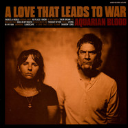 Aquarian Blood - A Love That Leads To War Colored Vinyl Edition
