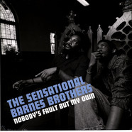 Sensational Barnes Brothers, The - Nobody's Fault But My Own