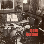 Hollis Brown - Hollis Brown Gets Loaded