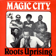 Roots Uprising - Magic City