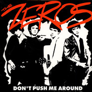 Zeros, The - Don't Push Me Around (Rare & Unreleased Classics From '77)