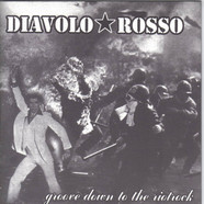 Diavolo Rosso - Groove Down To The Riotrock