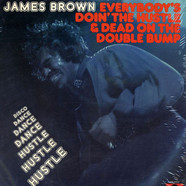 James Brown - Everybody's Doin' The Hustle & Dead On The Double Bump