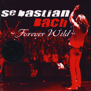Sebastian Bach - Forever Wild (Los Angeles / 2003) Black Friday Record Store Day 2019 Edition