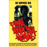 DJ Spice 23 - Funk What'cha Heard