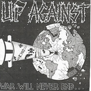 Up Against - War Will Never End...
