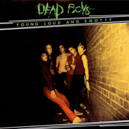 The Dead Boys - Young Loud And Snotty