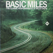 Miles Davis - Basic Miles - The Classic Performances Of Miles Davis