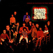 BloodSweat And Tears - Child Is Father To The Man - Blood, Sweat & Tears