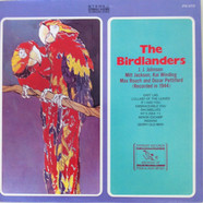 The Birdlanders / J.J. JohnsonMilt JacksonKai WindingMax Roach And Oscar Pettiford - The Birdlanders (Recorded In 1944)