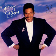 Garry Glenn - Feels Good To Feel Good