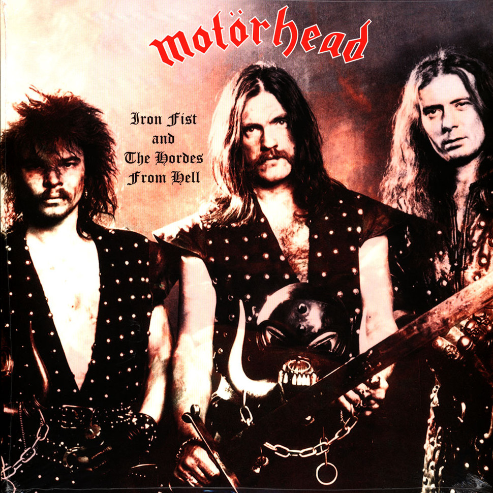 Motörhead - Iron Fist And The Hordes From Hell