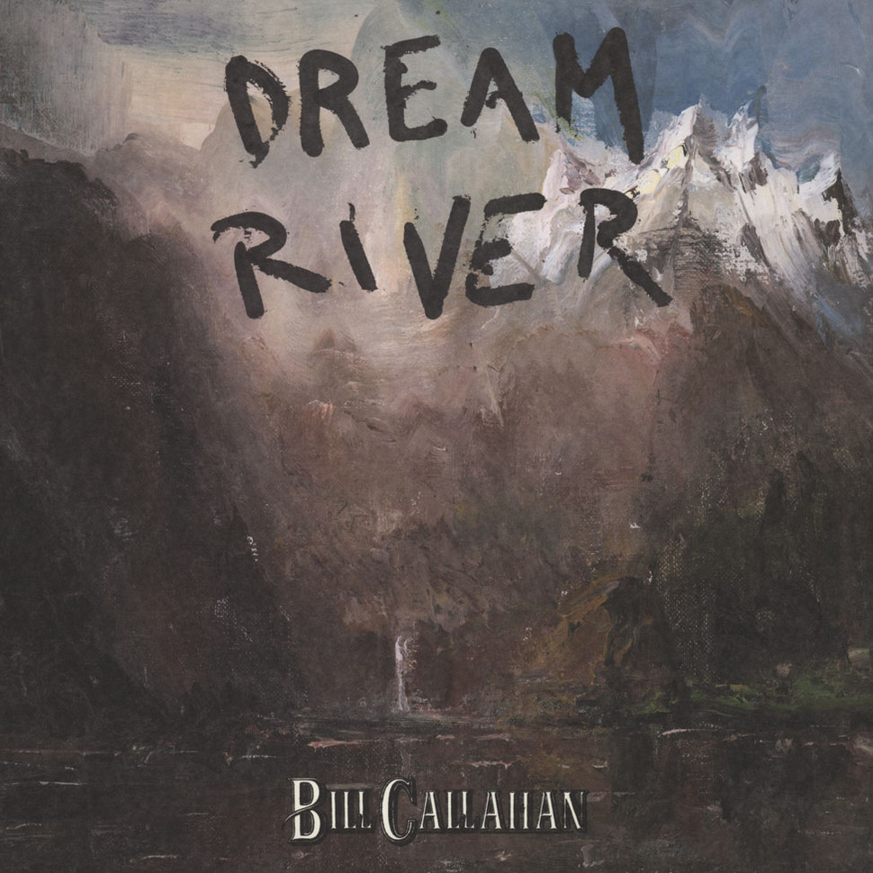 Bill Callahan - Dream River