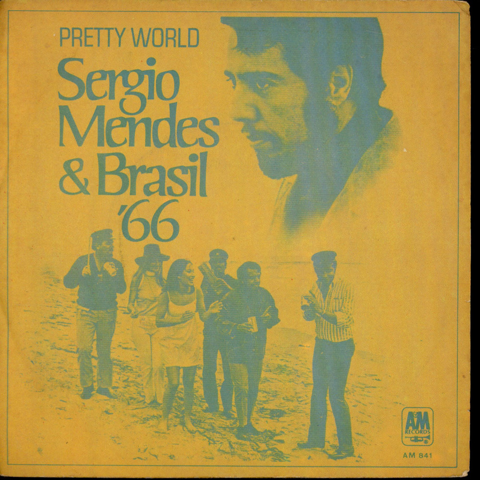 Sergio Mendes & Brasil '66 - Pretty World / Festa