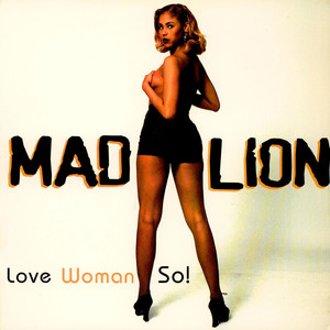 Mad Lion - Love Woman So !