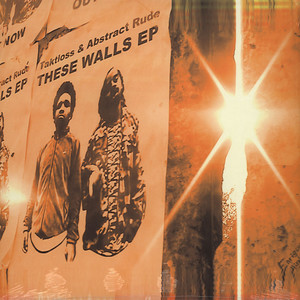 Taktloss & Abstract Rude - These Walls EP