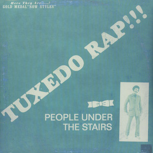 People Under The Stairs - Tuxedo Rap