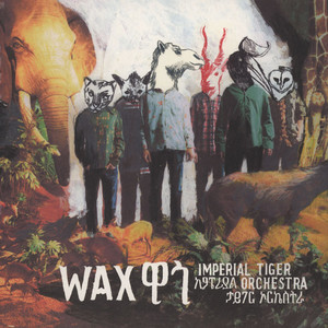 Imperial Tiger Orchestra - Wax
